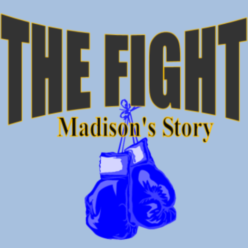 The Fight: Madison's Story